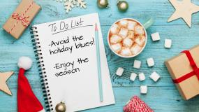 Avoid the Holidays Blues This Season