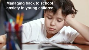 Managing back to school anxiety in young children