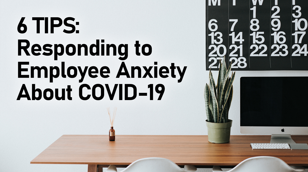 How to respond to employee anxiety around the covid outbreak
