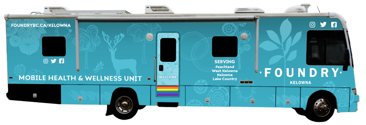 Foundry Mobile Kelowna Health & Wellness Unit- Peachland, Lake Country, West Kelowna